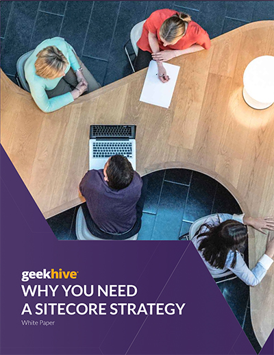 Why You Need a Sitecore Strategy White Paper
